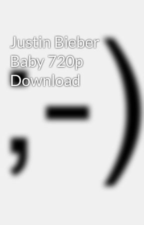 justin bieber baby 720p