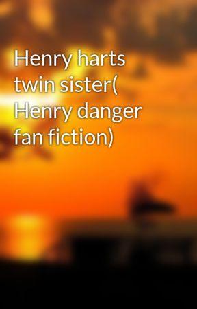 Henry Danger Twin Henrys : henry, danger, henrys, Henry, Harts, Sister(, Danger, Fiction), Bolton, Wattpad