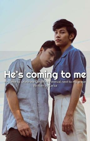 He's Coming To Me : coming, Coming, Novel, Trans], UNPUBLISHED, Phubeth's, Wattpad