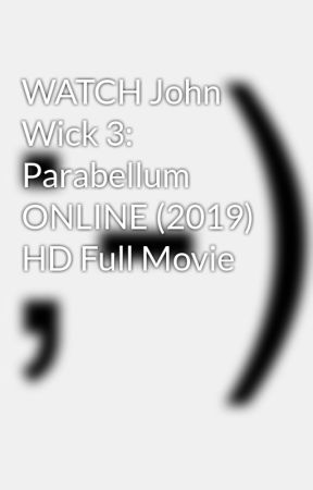John Wick 3 Dvdrip : dvdrip, WATCH, Parabellum, ONLINE, (2019), Movie, DVDRip, Torrent, Download, Wattpad