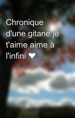 Je T Aime Al Infini : infini, Đọc, Truyện, Chronique, D'une, Gitane, T'aime, L'infini, ❤️, Tureina0033