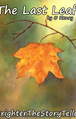 The Last Leaf  O henry  Wattpad