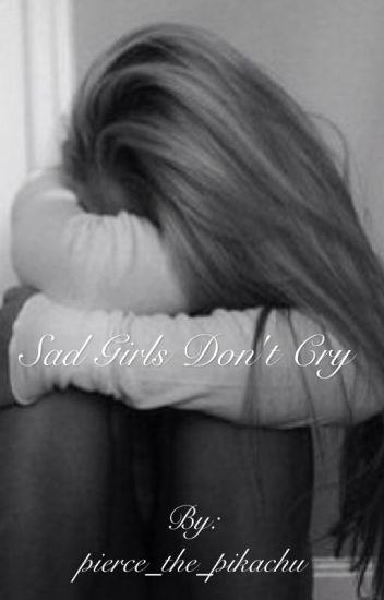 sad girls don t