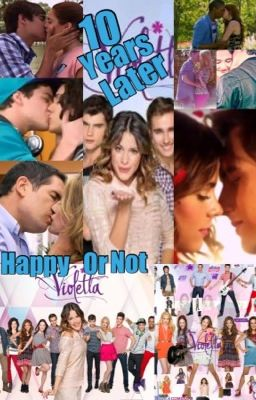 10 years later happy or not  Violetta fanfiction