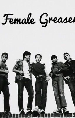 Female Greasers