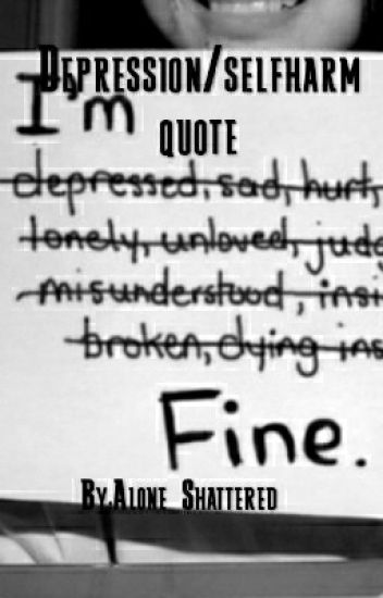 Lit Quotes Wallpaper Depression Suicide Quotes Aloneshattered Wattpad