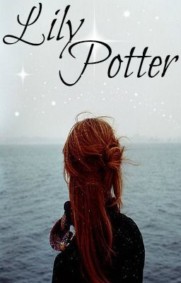 Lily Potter A Harry Potter Fanfiction Chapter 4