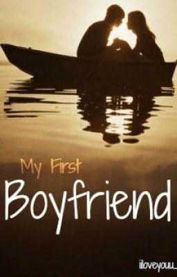 My First Boyfriend - iiloveyouu_ - Wattpad
