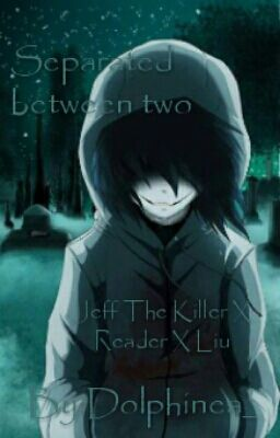 Creepypasta Anime Wallpaper Separated Between Two Jeff The Killer X Reader X Homicidal