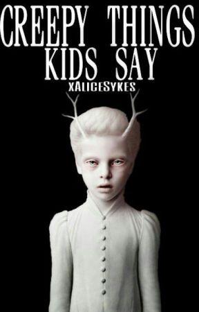creepy things kids say