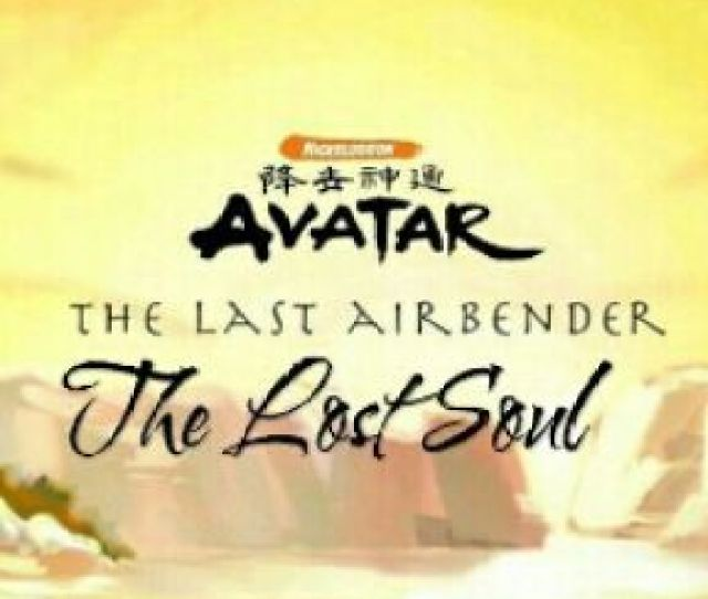 Avatar The Last Airbender The Lost Soul