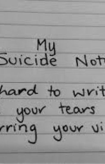My suicide letter  AyJay  Wattpad