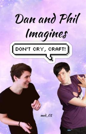 dan howell sofa crease modern corner beds uk and phil imagines preferences preference he s sick wattpad