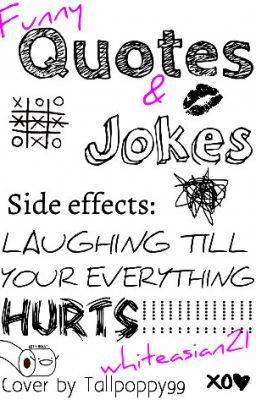 Funny jokes and quotes(side effects laughing till your