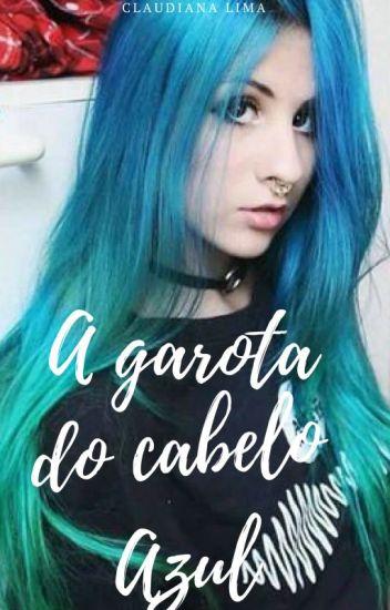 A garota do cabelo azul  ClaudianaLima  Wattpad