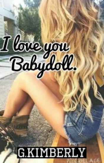 I Love You Babydoll : babydoll, Babydoll, GwenKimberly, Wattpad