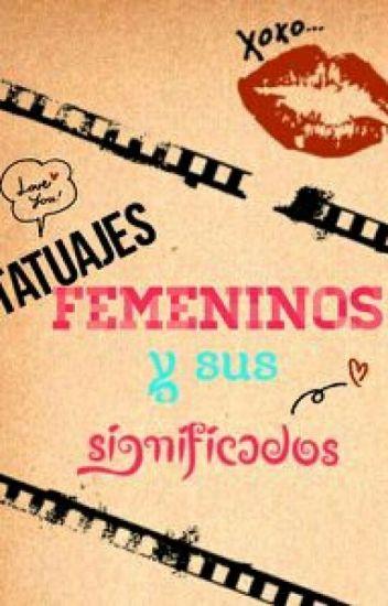 Tatuajes De Mujeres Y Su Significado Valentina Manzanelli Wattpad