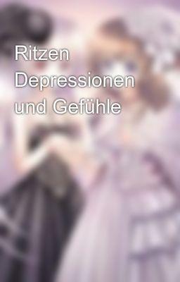 Ritzen Depressionen und Gefhle  Selina  Wattpad