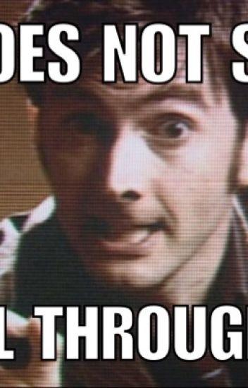Doctor Who Original Memes! Ultimate RP Trash Wattpad