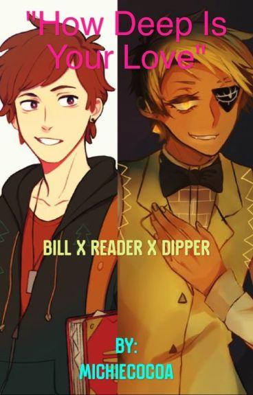 Bill Gravity Falls Wallpaper How Deep Is Your Love Bill Cipher X Reader X Dipper Pines
