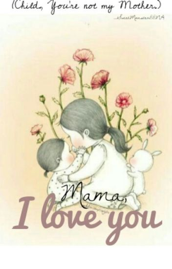 Mama I Love You Ulysses Wattpad