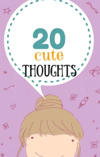 About Cute Thoughts Life