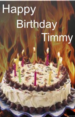 Happy Birthday Timmy Danilynn Louvel Wattpad