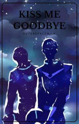 Anime Romance Wallpaper Kiss Me Goodbye A Klance Fanfic Spacegay Wattpad