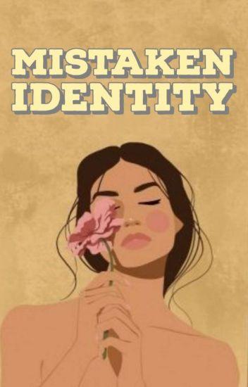 Mistaken Identity - Jean - Wattpad