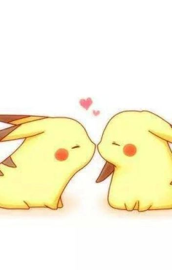 The love of two Electric Types Pikachu x Pikachu  xXxLukaxXx  Wattpad