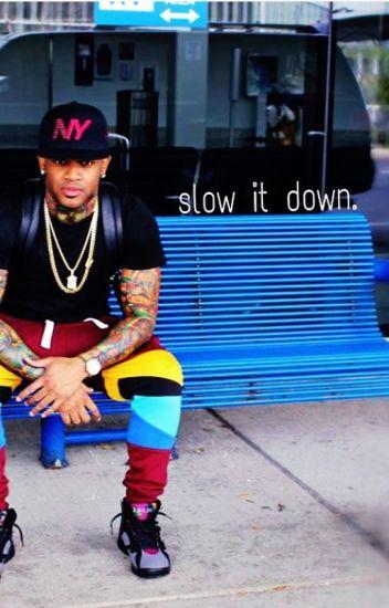 slow it down i