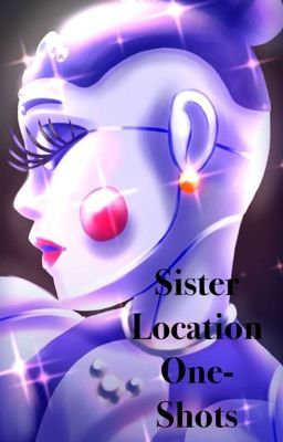 Fnaf Sister Location x Reader OneShots  Ballora x MaleReader What is Death  Wattpad