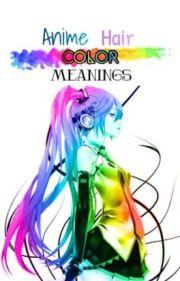 anime hair color meanings - elvinastar
