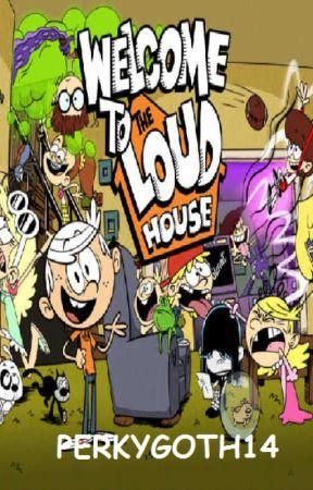 The Loud House One Flu Over : house, Welcome, House, PerkyGoth14, Wattpad