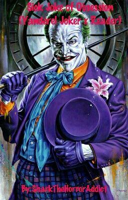 Sick Joke Of Obsession Yandere! Joker X Reader Shark