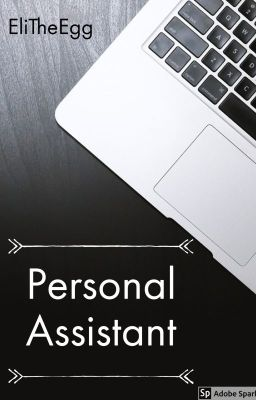 Personal Assistant  Male x Male  COMPLETED  Chapter
