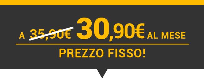 A 31,90€/mese PER SEMPRE!