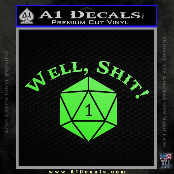 D20 Well Shit DD Dungeons  Dragons Decal Sticker  A1