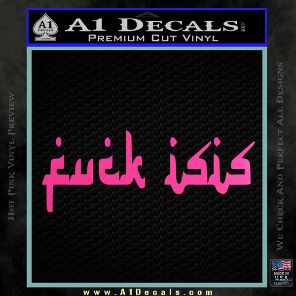 Fuck ISIS Decal Sticker D1  A1 Decals