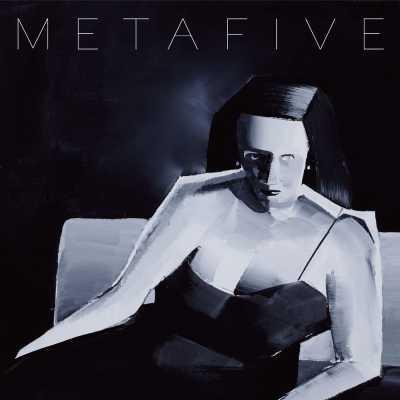METAFIVE (高桥幸宏 × 小山田圭吾 × 砂原良徳 × TOWA TEI × ゴンドウトモヒコ × LEO今井) - META