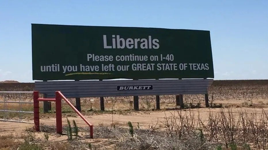 A billboard on Interstate 40 in Texas tells liberals to to keep driving until they leave the state.