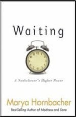 Waiting A Nonbeliever's Higher Power