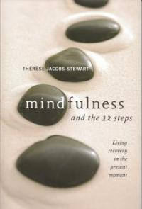 Mindfulness And The Twelve Steps