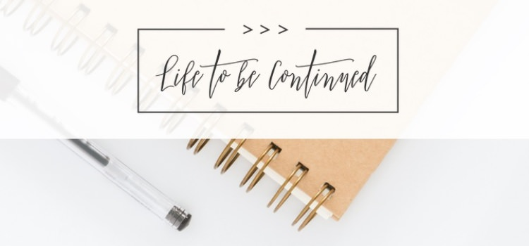 Life to be continued