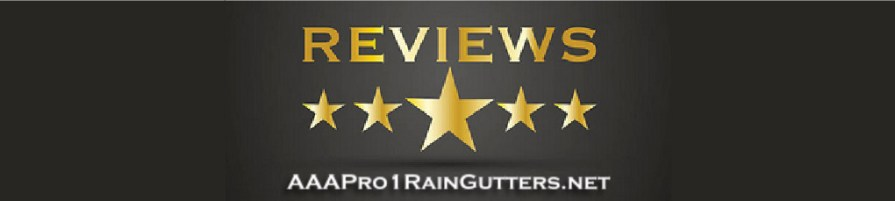 Reviews and Tesitmonials AAA Pro 1 Rain Gutters