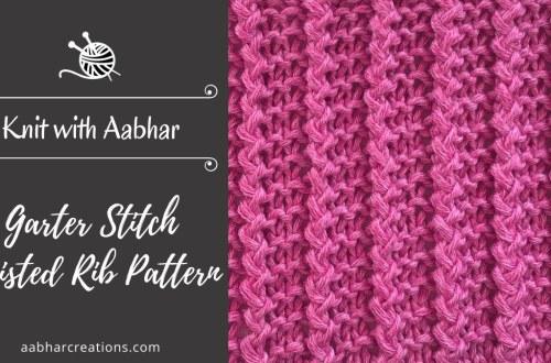 Garter Stitch Twisted Rib Stitch Featured aabharcreations