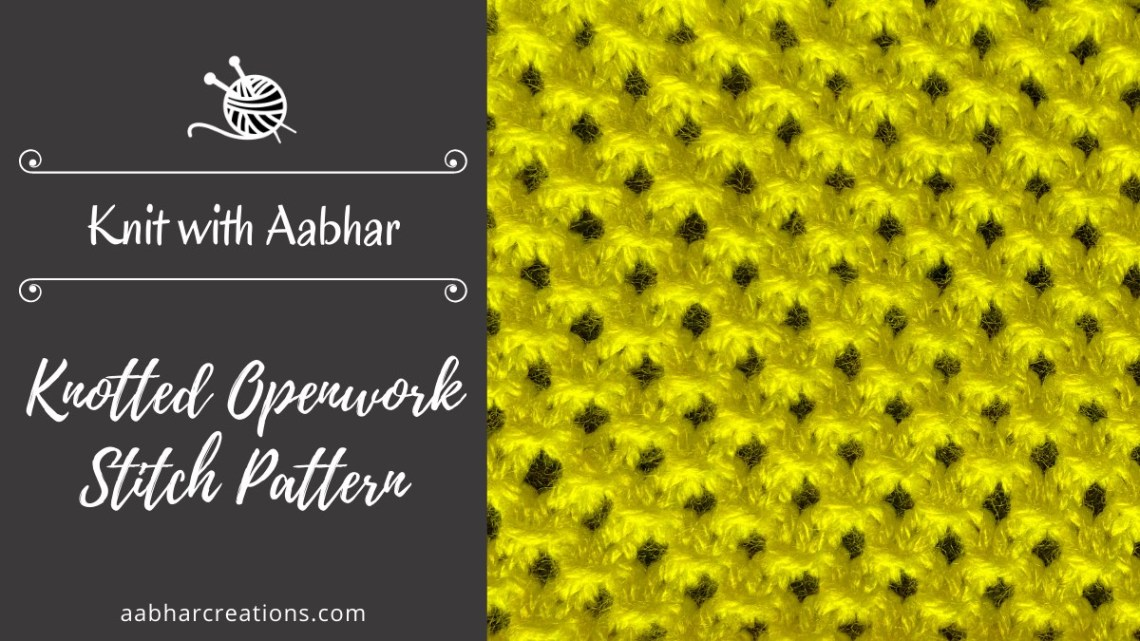 Knotted Openwork Stitch Featured aabharcreations