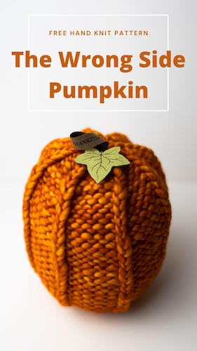 Pattern: The Wrong Side Knit Pumpkin from Angie and Britt