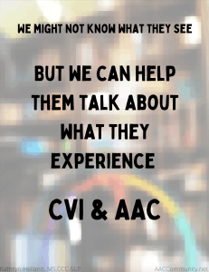 The words WE might not know what they see, but we can help them talk about what they experience: CVI and AAC, on a pixelated background.