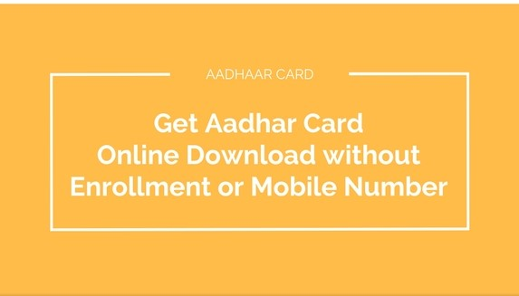 Download Aadhaar Card without Enrollment Number